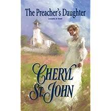 The Preacher's Daughter by Cheryl St.John (2007-06-01)