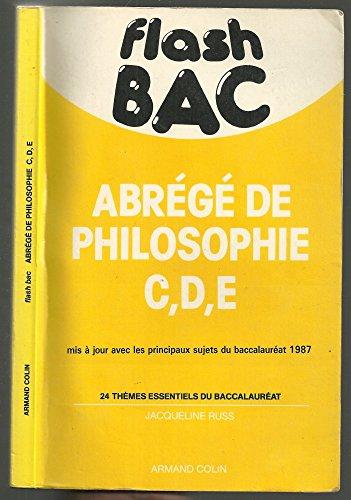 Abrégé de philosophie C,D,E avec les principaux sujets du baccalauréat 1987