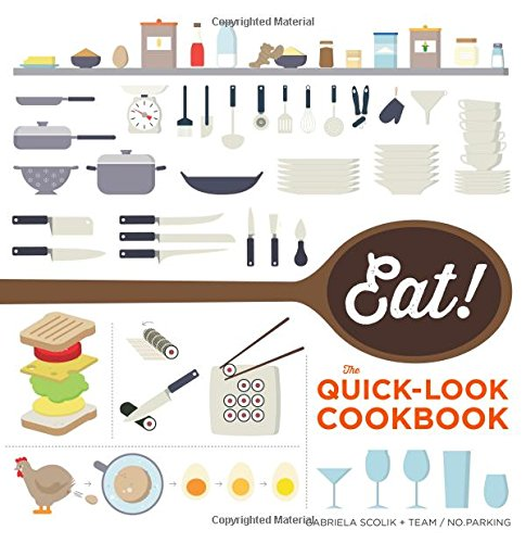 Eat! the Quick-Look Cookbook: The Quick-Look Cookbook