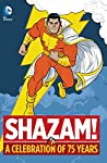 2015 marks the 75th anniversary of Shazam! DC Comics is proud to present this new hardcover anthology collecting some of Shazam's greatest stories.