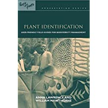 [(Plant Identification : Creating User-friendly Field Guides for Biodiversity Management)] [By (author) Anna Lawrence ] published on (July, 2006)