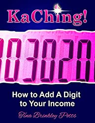 KaChing!: How To Add A Digit To Your Income (English Edition)