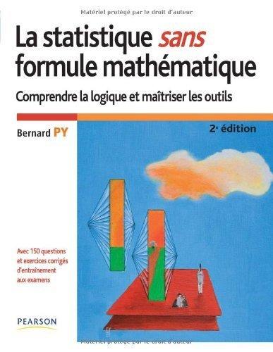 La statistique sans formule mathématique de Bernard Py (27 août 2010) Broché