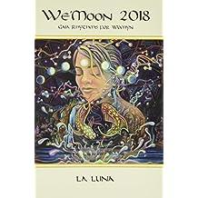 We Moon 2018 La Luna Spiral Edition: Gaia Rhythms for Womyn