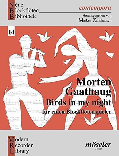 Birds in my night: Improvisata für einen Blockflötenspieler mit fünf Blockflöten. op. 32. Blockflöte (DSATB wechselnd). Ausgabe mit CD. (Neue Blockflöten Bibliothek, Band 14)