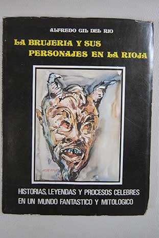 La brujería y sus personajes en la Rioja: historias, leyendas y procesos célebres en el mundo fantástico y mitológico