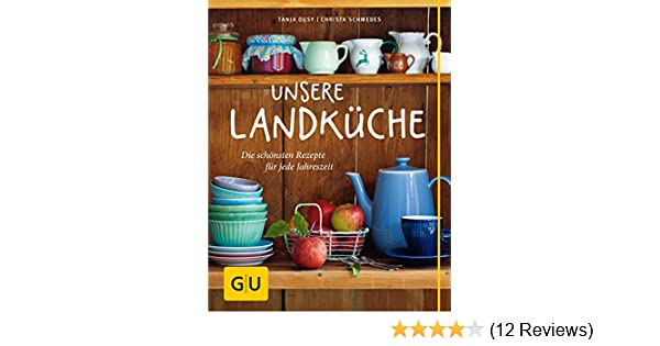 Sommerküche Gu : Unsere landküche gu themenkochbuch amazon tanja dusy