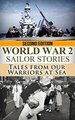 world-war-2-sailor-stories-tales-from-our-warriors-at-sea-military-naval-world-war-2-world-war-ii-ww