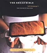 The Bread Bible: 300 Favorite Recipes by Beth Hensperger (2004-10-14)