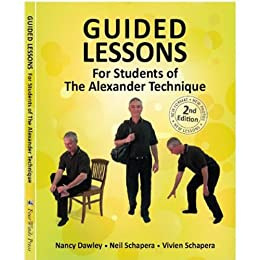 Guided Lessons For Students of the Alexander Technique by [Dawley, Nancy, Schapera, Vivien, Schapera, Neil]
