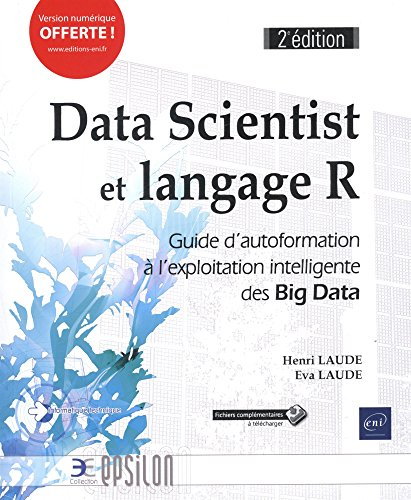 Data Scientist et langage R - Guide d'autoformation à l'exploitation intelligente des Big Data (2e édition) par Eva LAUDE Henri LAUDE