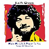 Songtexte von Keith Green - Make My Life a Prayer to You: Songs of Devotion