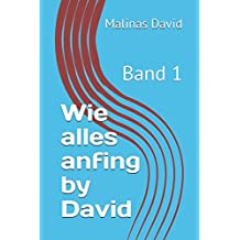 Wie alles anfing by David: Band 1