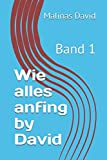 Wie alles anfing by David