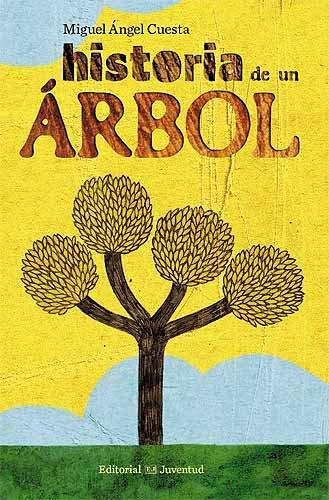 Historia de un arbol / The Story of a Tree por Miguel Angel Cuesta