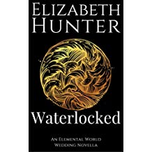 Waterlocked: An Elemental World Wedding Story (English Edition)