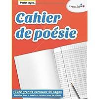 Cahier de poésie : 17x22 grands carreaux 96 pages | Blanches pour le dessin et carreaux pour les chants | Papier seyès