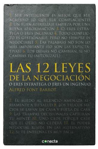 Las 12 leyes de la negociación: O eres estratega o eres un ingenuo por Alfred Font Barrot