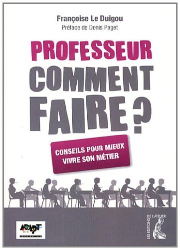 Professeur, comment faire ?