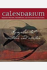 Calendarium: Komplexität verstehen und meistern - Falschen Fährten, Denkfehlern und Irrtümern entkommen Kalender