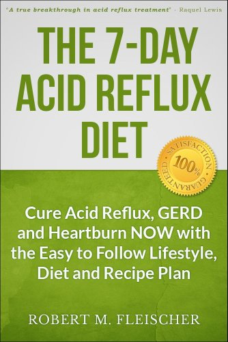 The 7-Day Acid Reflux Diet: Cure Acid Reflux, GERD and Heartburn NOW with the Easy to Follow Lifestyle, Diet and 45 Mouth-Watering Recipes (English Edition)