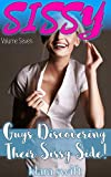 SISSY! Volume Seven: Guys Discovering Their Sissy Side! (English Edition)
