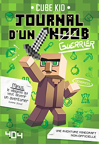 Journal d'un noob (guerrier) - Minecraft (1) par CUBE KID