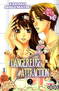 Dangereuse Attraction Edition simple Tome 2