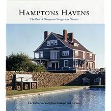Hamptons Havens: The Best of Hamptons Cottages and Gardens (Hamptons Cottages & Gardens)