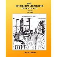 Das Kinderheim-Verzeichnis Deutschland: Sachsen: Volume 13