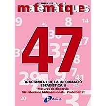 47 Estadística II. Mesures de dispersió (Català - Material Complementari - Quaderns De Matemàtiques)