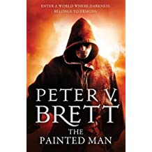 The Painted Man (The Demon Cycle, Book 1) by Peter V. Brett (2013-01-31)