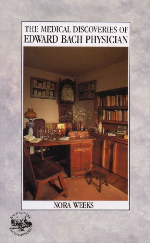 The Medical Discoveries Of Edward Bach Physician by [Weeks, Nora]