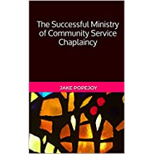 The Successful Ministry of Community Service Chaplaincy (English Edition)