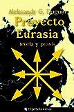 Proyecto Eurasia: Teoría y praxis