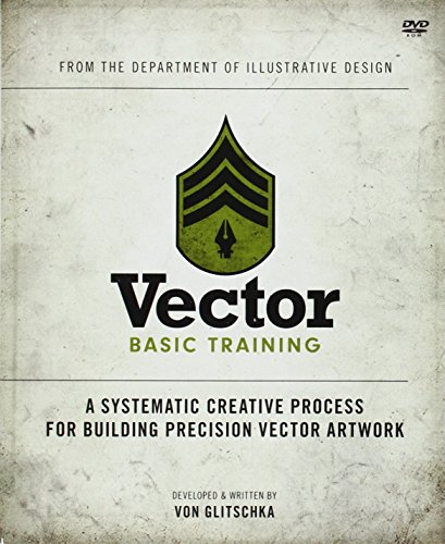 Vector Basic Training: A Systematic Creative Process for Building Precision Vector Artwork (Book & DVD)