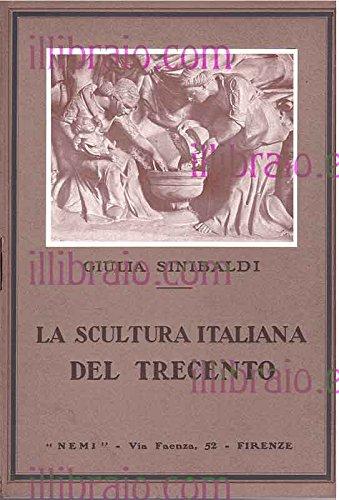 La scultura italiana del Trecento