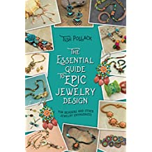 The Essential Guide to Epic Jewelry Design (COLOR): For Beaders and Other Jewelry Enthusiasts (English Edition)