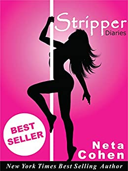 Best Sellers: Stripper Diaries    (The erotic tales of Mackenzie Grace, a stripper with a heart of gold and a killer body to match)     [Best Sellers] ... Best Sellers, Kindle) (English Edition) di [Cohen, Neta]