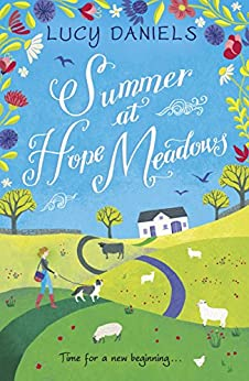 Summer at Hope Meadows: the perfect feel-good holiday read!: Book 1 (The Hope Meadows Series) by [Daniels, Lucy]
