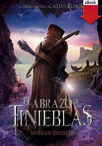El abrazo de las tinieblas (eBook-ePub) (La caída de los reinos) (Spanish Edition)