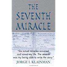 The Seventh Miracle by Jorge I. Klainman (2001-03-06)