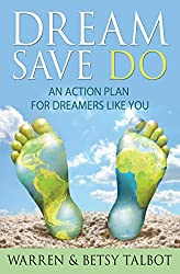 Dream Save Do: An Action Plan for Dreamers Like You (The Best is Yet to Come Book 1) (English Edition)