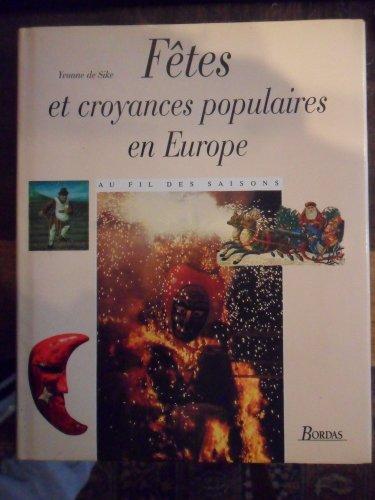 Fêtes et croyances populaires en Europe au fil des saisons par Yvonne de Sike