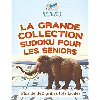 La grande collection Sudoku pour les seniors | Plus de 340 grilles très faciles