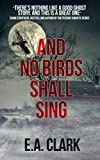 And No Birds Shall Sing