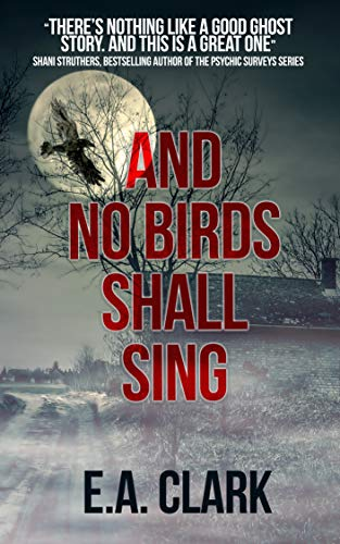 And No Birds Shall Sing by [Clark, E.A.]