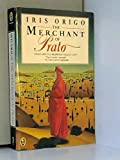 The Merchant of Prato, Francesco di Marco Datini by Iris Origo front cover