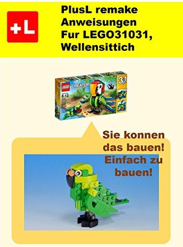 PlusL remake Anweisungen fur LEGO 31031,Wellensittich: Sie konnen die Wellensittich aus Ihren...