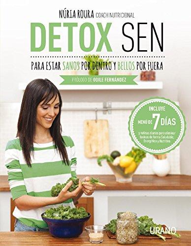 Detox SEN para estar sanos por dentro y bellos por fuera (Medicinas complementarias) por Núria Roura